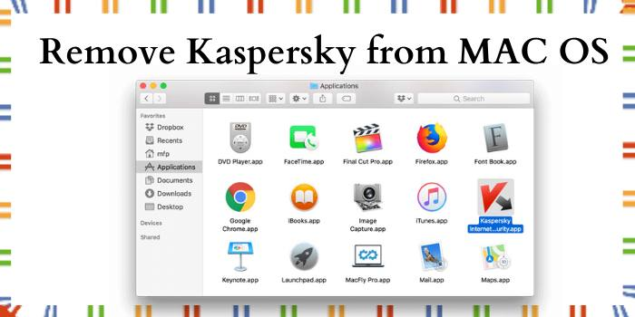 How to Remove Kaspersky from MAC OS?