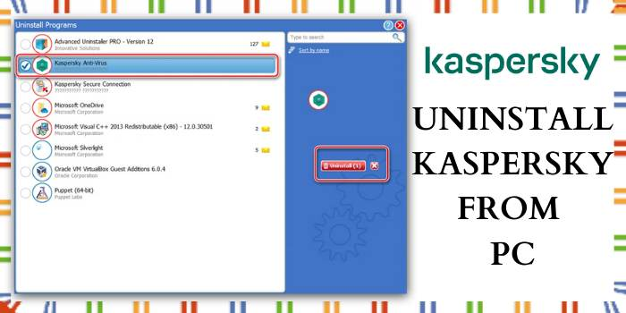 How to Uninstall Kaspersky from PC?