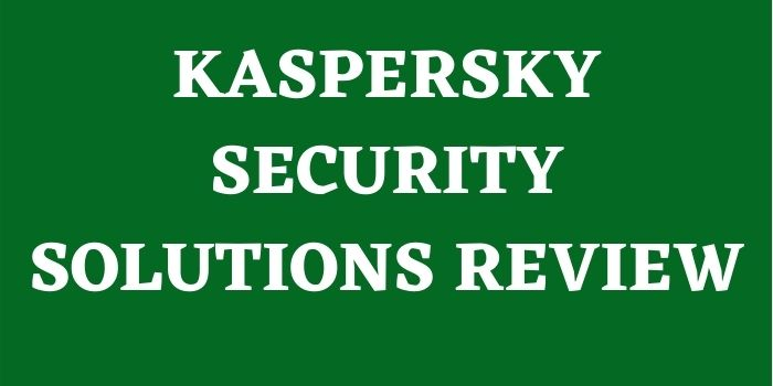 Kaspersky Security Solutions Review 2021 | What's New in Kaspersky Security Solutions 2021?