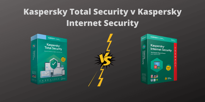 Kaspersky Total Security Vs Kaspersky Internet Security 2021 | A Detailed Comparison