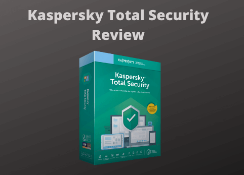 Kaspersky Total Security Review 2021 | Is Kaspersky Total Security Good?