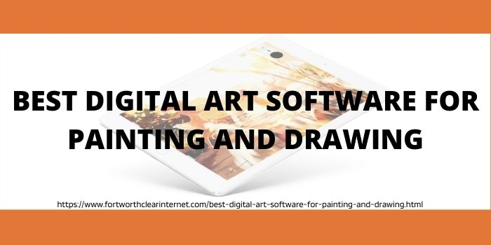 Best Digital Art Software For Painting And Drawing in 2021