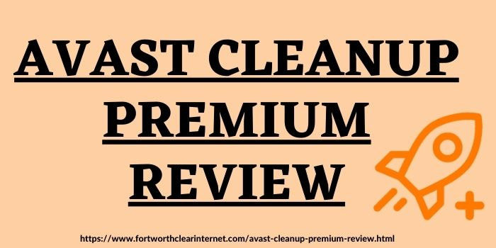 Avast Cleanup Premium Review 2021 | Is Avast Cleanup Premium Good?
