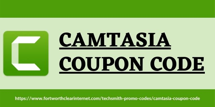 Camtasia Coupon Code www.fortworthclearinternet.com