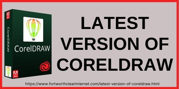 Latest Version of CorelDraw | Which Version Of CorelDRAW Is Best?
