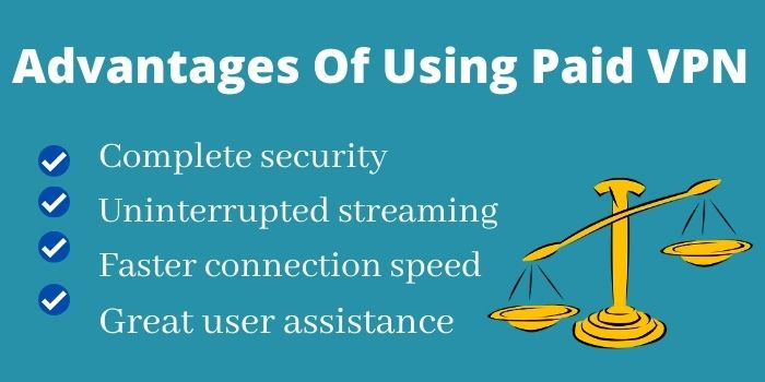 Advantages Of Using Paid VPN